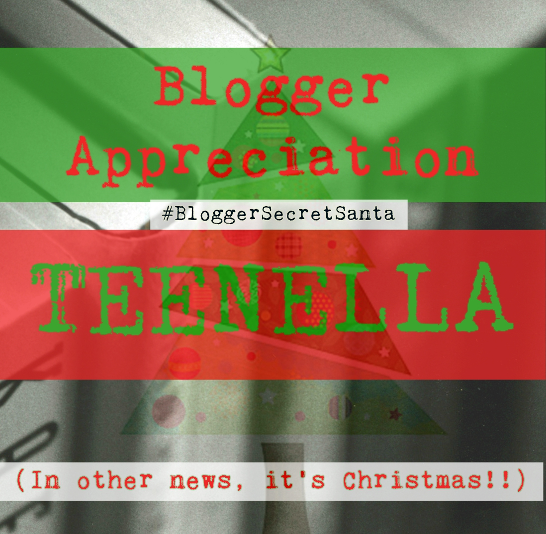 Blogger Appreciation: The funny, the exciting, the incredible… TEENELLA!!