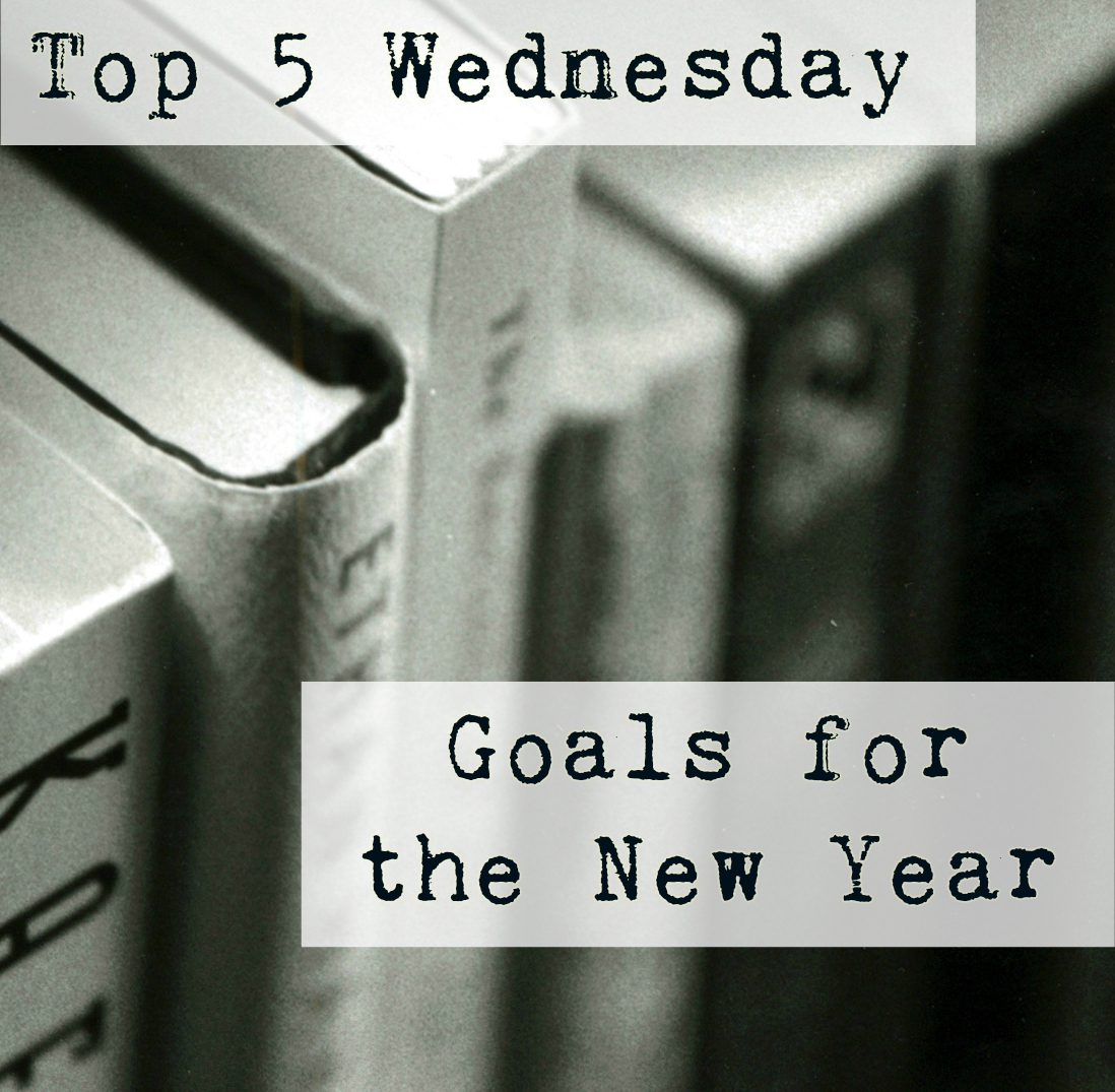 Top 5 Wednesday: 2017 Goals