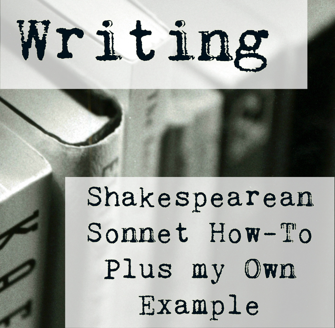 Writing: A Shakespearean Sonnet