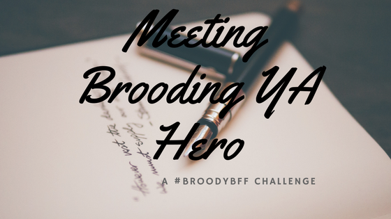 How I Met Brooding YAHero