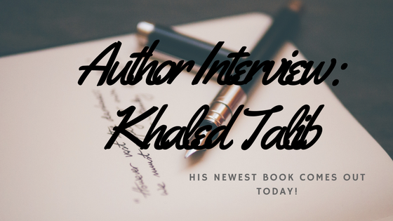 Author Interview: Khaled Talib (His Book Comes Out Today!!)