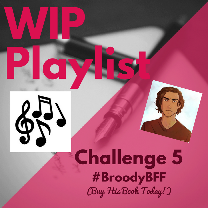 Broody Challenge #5: MUSIC and how it relates to my WIP characters