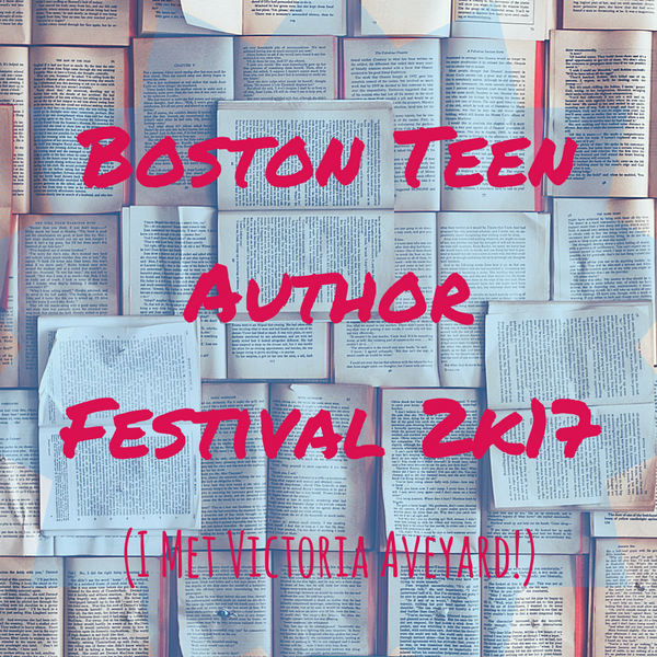Boston Teen Author Festival 2017 Recap