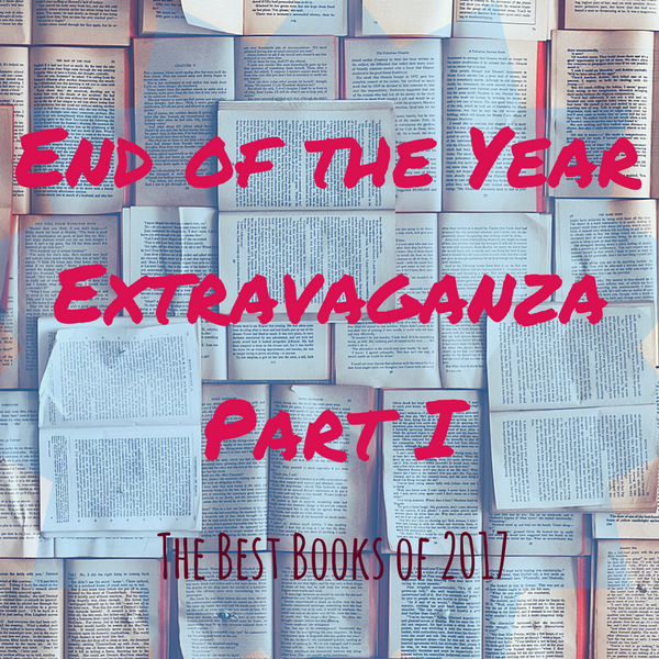 End of the Year Extravaganza Part I // My Favorite Books of 2017