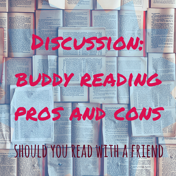 Discussion: The Pros and Cons of Buddy Reading