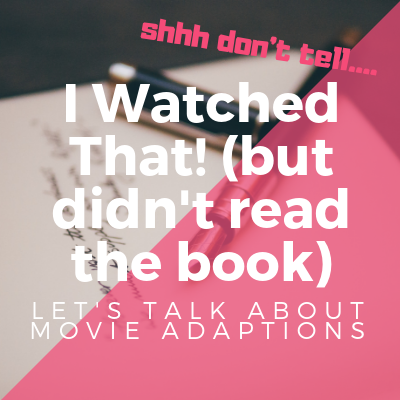 Wait, That's a Book? // Book Adaptions Where I Only Watched the Movie